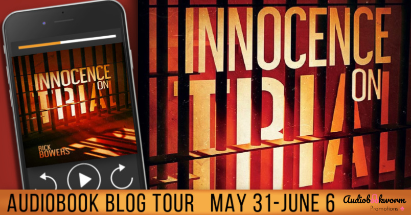 Audio Blog Tour: Innocence on Trial by Rick Bowers