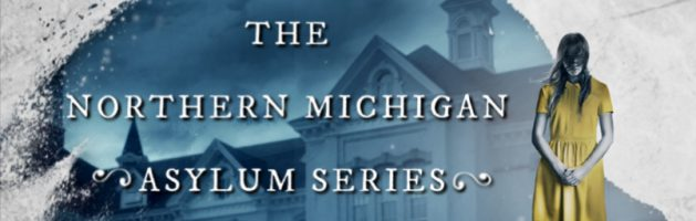 🎧 Audio Series Tour: The Northern Michigan Asylum Series by J.R. Erickson