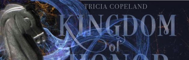 🎧 Audio Blog Tour: Kingdom of Honor by Tricia Copeland