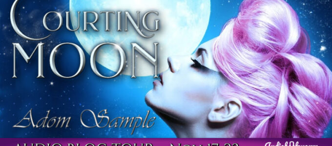⭐️ Audio Blog Tour: Courting Moon by Adom Sample