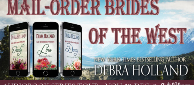 ⭐️ Audio Series Tour: Mail-Order Brides of the West by Debra Holland