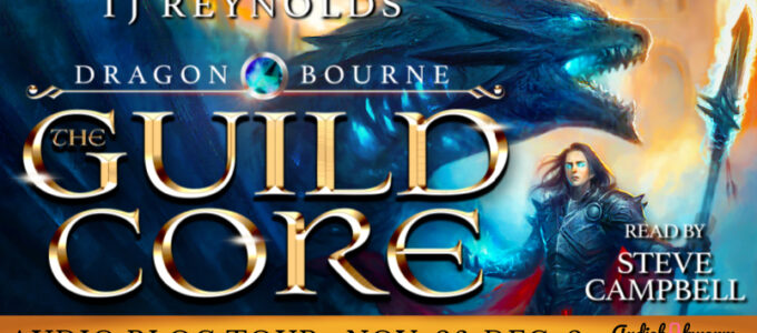 ⭐️ Audio Blog Tour: The Guild Core by T.J. Renyolds