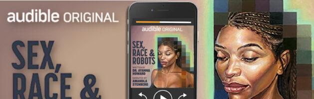 ⭐️ Audio Blog Tour: Sex, Race, & Robots by Dr. Ayanna Howard